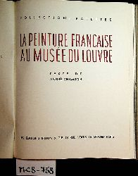 Chamson, André (texte):  La Peinture Francaise Au Musée du Louvre. (= Collection: Palettes)
