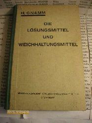 Gnamm, Hellmut:  Lösungsmittel und Weichmachungsmittel. (=Monographien aus dem Gebiete der Fettchemie, Bd. 1.).