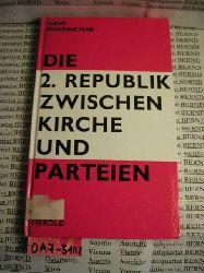 Magenschab, Hans:  Die 2. Republik zwischen Kirche und Parteien.