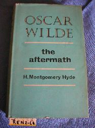 Hyde, H. Montgomery:  OSCAR WILDE: THE AFTERMATH.