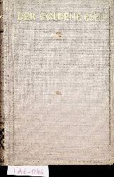 Lucius Apuleius Madaurensis (Apuleius <Madaurensis>)  Der goldene Esel : 1782 Aus d. Latein. übers. von August Rode.  [Durchges. u. bearb. von R. Daponte] (=Meisterwerke der erotischen Literatur ; 5)