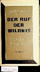 London, Jack [d.i. John Griffith London]:  Der Ruf der Wildnis und andere Erzählungen. (Ausgew. von Rudolf Marx. Aus d. Amerikan. von Elli Berger u.a. Mit Nachw. von Karl-Heinz Wirzberger) (=Sammlung Dieterich ; 334)