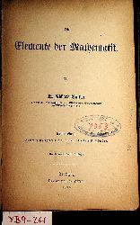 Baltzer, Richard:  Die Elemente der Mathematik.. Bd.I: Gemeine Arithmetik, allgemeine Arithmetik, Algebra