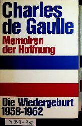 Gaulle, Charles de:  Memoiren der Hoffnung : die Wiedergeburt 1958 - 1962 [Aus d. Franz. übertr. von Hermann Kusterer]