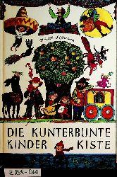 Süßmann,Christel:  Die kunterbunte Kinderkiste, Mit Bildern von Edith Witt