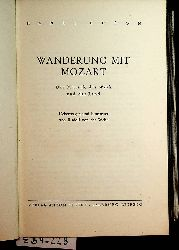 Gheon, Henri:  Wanderung mit Mozart. Der Mensch, das Werk u. das Land. Übertr. u. bearb. v. Rudolf v.d. Wehd