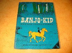 Cummings, W. T.:  Banjo-Kid und das Sonnenpferd. Eine wundersame Geschichte.