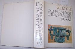 William Willetts  Das Buch der chinesischen Kunst