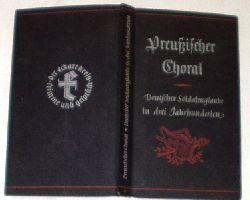 Kurt Ihlenfeld  Preußischer Choral - Deutscher Soldatenglaube in 3 Jahrhunderten