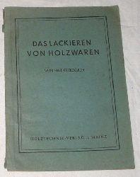 Emil Glücklich  Das Lackieren von Holzwaren