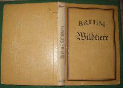 Alfred Brehm  Wildtiere
