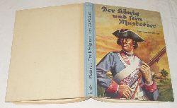 Hans Meixner  Der König und sein Musketier