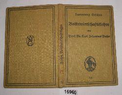 Dr. Carl Johannes Fuchs  Volkswirtschaftslehre (Sammlung Göschen Nr. 133)