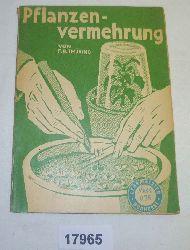 F.R.Thüring  Lehrmeister Bücherei 243: Pflanzenvermehrung durch Aussaat, Stecklinge, Ableger, Teilung