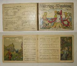 Bernhard Scholz, Frankfurt (Tonsatz) / Ernst Liebermann, München (Bildschmuck)  Kindersang Heimatklang