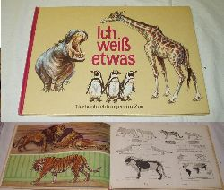 Anschauungsbuch von Waldemar Schulz / Bilder Lieselotte Finke Poser / Textbearbeitung Stefan Elten  Ich weiß etwas Tierbeobachtungen im Zoo