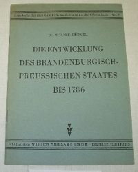 Dr. werner Büngel  Lehrhefte für den Geschichtsunterricht in der Oberschule: Nr. 3 - Die Entwicklung des brandenburgisch-preussischen Staates bis 1786