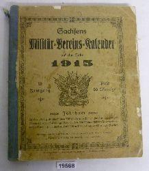 """""""herausgegeben von der Redaktion des """"""""Kamerad"""""""" (F.L. Staub), Dresden""""  Sachsens Militär-Vereins-Kalender auf das Jahr 1915"""