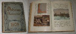 herausgegeben von der Redaktion des Daheim  Daheim-Kalender für das Deutsche Reich auf das Gemeinjahr 1906
