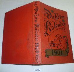 Redaktion des Daheim  Daheim - Kalender für das Deutsche Reich auf das Gemeinjahr 1901