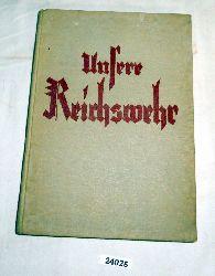 Oberstleutnant a.D. Benary  Unsere Reichswehr - Das Buch von Heer und Flotte