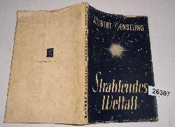 Robert Henseling  Strahlendes Weltall - Großaufnahmen, Forschung, Dichtung