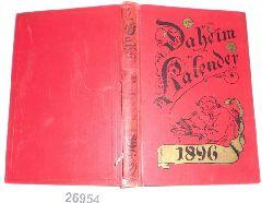 herausgegeben von der Redaktion des Daheim  Daheim-Kalender für das Deutsche Reich auf das Gemeinjahr 1896