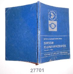 VEB Fahrzeug- und Gerätewerk Simson Suhl  Betriebsanleitung für Simson Kleinfahrzeuge, Ausgabe 1969