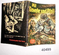Adolf Branald  Mit Gewehr und Pfeil (Kleine Jugendreihe Nr. 12 / 1957 - 8. Jahrgang, 2. Juniheft)