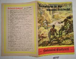 H.P. Larsen  Kolonial-Bücherei Heft 47: Kampflärm in der Sincene-Schlucht - Tatsachenbericht aus dem Freiheitskampf der Buren gegen die englische Gewaltherrschaft