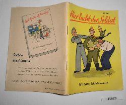 Heinrich Binder  Hier lacht der Soldat - 100 Seiten Soldatenhumor