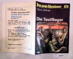 Hans Ahner  Das neue Abenteuer Nr. 478: Die Testflieger
