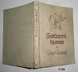 Peter Poddel  Soldatenhumor aus fünf Jahrhunderten - Eine Sammlung von Peter Poddel