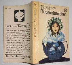 Hans Christian Andersen  Fliedermütterchen und andere Märchen
