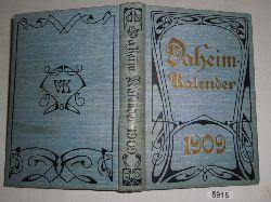 herausgegeben von der Redaktion des Daheim  Daheim-Kalender für das deutsche Reich - auf das Gemeinjahr 1909