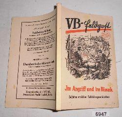 gesammelt und herausgegeben von VB-Schriftleiter Utermann  Im Angriff und im Biwak - Soldaten erzählen Soldatengeschichten (VB-Feldpost 2. Folge)