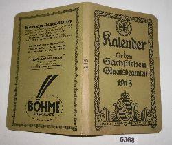 herausgegeben von Adolf Greß, Christian Klötzer, Georg Paulus, Hugo Puff, Bruno Schulze  Kalender für den Sächsischen Staatsbeamten auf das Jahr 1915