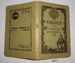 herausgegeben von Adolf Greß, Christian Klötzer, Georg Paulus, Hugo Puff, Bruno Schulze  Kalender für den Sächsischen Staatsbeamten auf das Jahr 1912