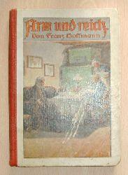 Hoffmann, Franz  Arm und Reich - Jugendbuch mit Farbdruckbildern