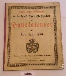 ohne Autor  Herzogl. Sachsen-Altenburgischer vaterländischer Geschichts- und Hauskalender auf das Jahr 1870