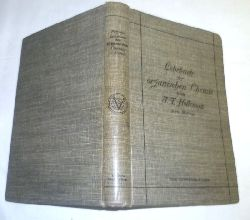 A. F. Holleman (Prof. der Chemie an der Universität Amsterdam)  Lehrbuch der organischen Chemie