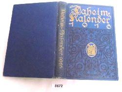 herausgegeben von der Daheim-Redaktion Bielefeld und Leipzig  Daheim-Kalender für das Deutsche Reich  Auf das Schaltjahr 1916