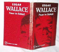 Edgar Wallace  Feuer im Schloß