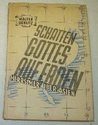 Walter Görlitz  Schatten Gottes auf Erden - Herrscher über Asien