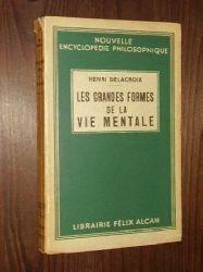 Delacroix, Henri:  Les grandes formes de la vie mentale.