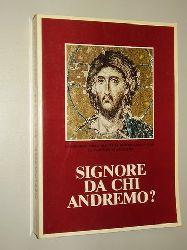 Signore, da chi andremo? Il catechismo degli adulti. (Testo per la consultazione e la sperimentazione).