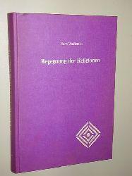 Waldenfels, Hans:  Begegnung der Religionen. (Theologische Versuche; I).