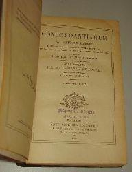 Concordantiarum SS. Scripturae Manuale. Ed. in commodissimum ordinem disposita ... auctoribus de Raze, de Lachaud et Flandrin.