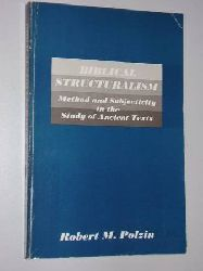 Polzin, Robert M.:  Biblical Structuralism. Method and subjectivity in the study of ancient texts.