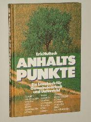 Hultsch, Eric:  Anhaltspunkte. Ein Lesebuch für Gemeindearbeit und Unterricht.